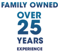 Family Owned 25 Years Experience
